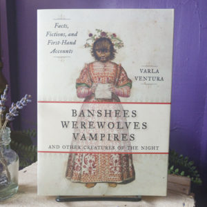 Banshees, Werewolves, Vampires and Other Creatures of the Night