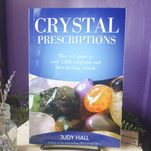 Crystal Prescriptions ~ The A-Z guide to over 1,200 symptoms and their healing crystals