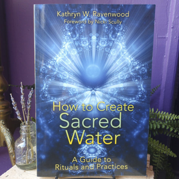 How to Create Sacred Water ~ A Guide to Rituals and Practices
