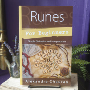 Runes for Beginners ~ A Guide to Reading Runes in Divination, Rune Magic, and the Meaning of the Elder Futhark Runes