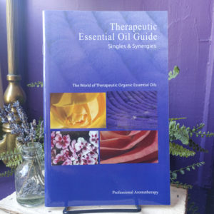 Therapeutic Essential Oil Guide ~ Singles & Synergies, The World of Therapeutic Organic Essential Oils at DreamingGoddess.com