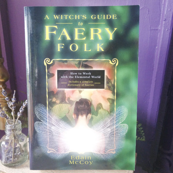 A Witch's Guide to Faery Folk at DreamingGoddess.com