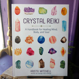 Crystal Reiki ~ A Handbook for Healing Mind, Body, and Soul at DreamingGoddess.com