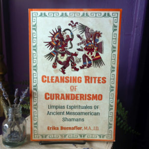 Cleansing Rites of the Curanderismo at DreamingGoddess.com