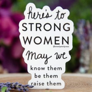 Here's to Strong Women Sticker at DreamingGoddess.com